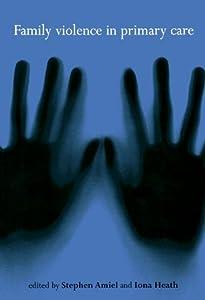 Family Violence in Primary Care (Medicine): 9780192628282
