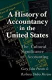 img - for A History of Accountancy in the United States : The Cultural Significance of Accounting (Paperback)--by Gary John Previts [1998 Edition] book / textbook / text book