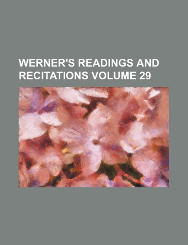 Werner's readings and recitations Volume 29