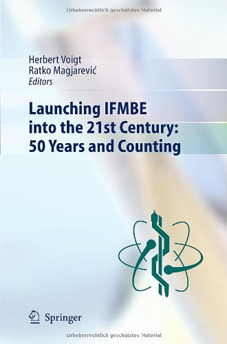 Launching Ifmbe Into The 21St Century: 50 Years And Counting (Ifmbe Proceedings)