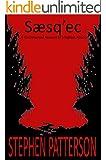 Saesq'ec: A Controversial Account of a Bigfoot Attack