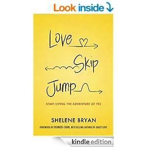 Love, Skip, Jump: Start Living the Adventure of Yes