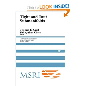 Tight and Taut Submanifolds (Mathematical Sciences Research Institute Publications) Thomas E. Cecil and Shiing-shen Chern
