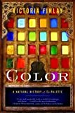 Color: A Natural History of the Palette (0812971426) by Finlay, Victoria