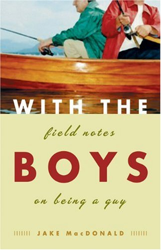 With the Boys: Field Notes on Being a Guy