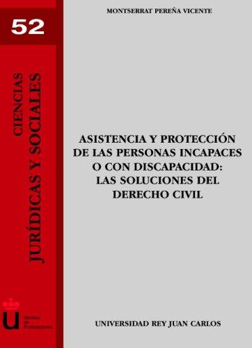 Asistencia Y Protección De Las Personas Incapaces  [Pereña Vicente, Monserrat] (Tapa Blanda)
