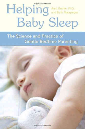 Helping Baby Sleep: The Science and Practice of Gentle Nighttime Parenting