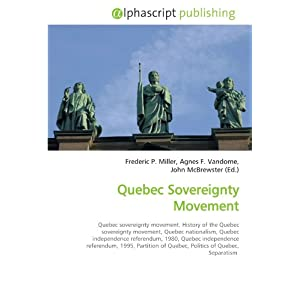 Quebec Sovereignty Movement: Quebec sovereignty movement. History ...