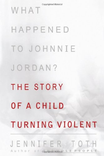What Happened to Johnnie Jordan?: The Story of a Child...