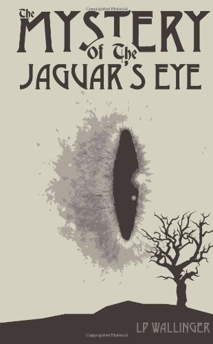 The Mystery of the Jaguar's Eye
