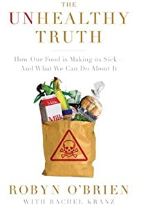 "Cover of ""The Unhealthy Truth: How Our Fo..."