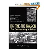 img - for Fighting the Invasion: The German Army at D-Day book / textbook / text book