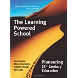 The Learning Powered School: Pioneering 21st Century Educationby Guy Claxton