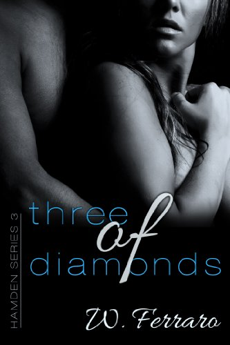 Three of Diamonds (Hamden Series) by W Ferraro