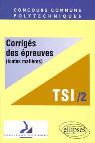 concours-communs-polytechniques-filiere-tsi-tome-2-corriges-des-epreuves-toutes-matieres-1998