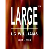 Large: LG Williams Catalogue Raissoné 2001 - 2003