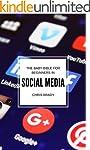 Social Media For Beginners: Beginners...