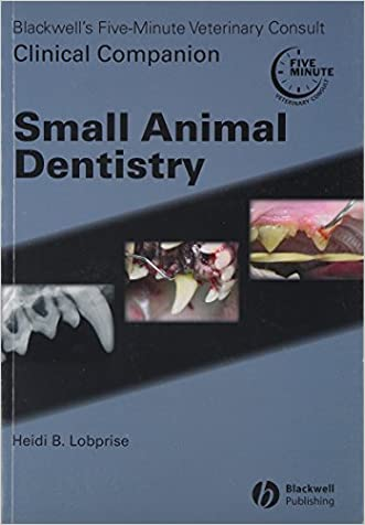 Blackwell's Five-Minute Veterinary Consult Clinical Companion Small Animal Dentistry written by Heidi B Lobprise