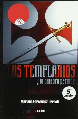 Templarios Y La Palabra Perdida (Mundo mágico y heterodoxo)