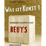 """Was ist Kunst? Werkstattgespr�ch mit Beuysvon """"Volker Harlan"""""""
