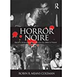 img - for [(Horror Noire: Blacks in American Horror Films from the 1890's to Present)] [Author: Robin R. Means Coleman] published on (July, 2011) book / textbook / text book
