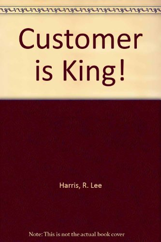 The Customer Is King!