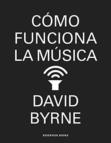 Cómo funciona la música de David Byrne