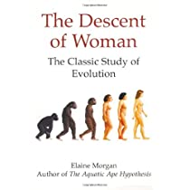 The Descent of Woman: The Classic Study of Evolution [Paperback]