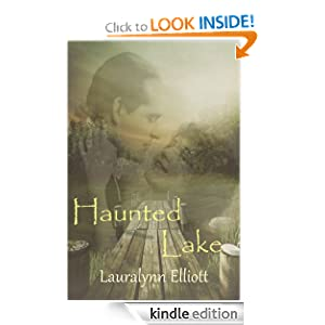 Kindle Book Bargains: Haunted Lake, by Lauralynn Elliott. Publisher: Lauralynn Elliott; 1 edition (January 5, 2011)