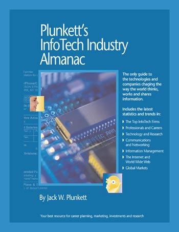 Plunkett'S Infotech Industry Almanac 2008: Infotech Industry Market Research, Statistics, Trends & Leading Companies