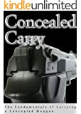 Concealed Carry: The Fundamentals of Carrying a Concealed Weapon