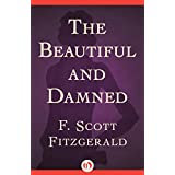 The Beautiful and Damned ~ F. Scott Fitzgerald