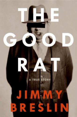 The Good Rat: A True Story, Jimmy Breslin