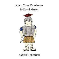Keep Your Pantheon - David Mamet
