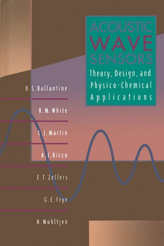 Jr., D. S. Ballantine - Acoustic Wave Sensors: Theory, Design, & Physico-Chemical Applications (Applications of Modern Acoustics)