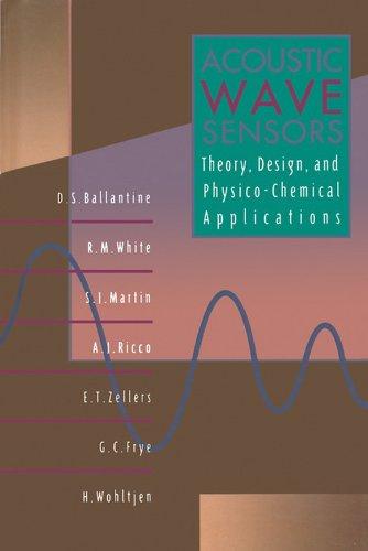 D. S. Ballantine, Jr., E. T. Zellers, G. C. Frye, H. Wohltjen, Moises Levy, Richard Stern, Robert M. White, S. J. Martin  Antonio J. Ricco - Acoustic Wave Sensors