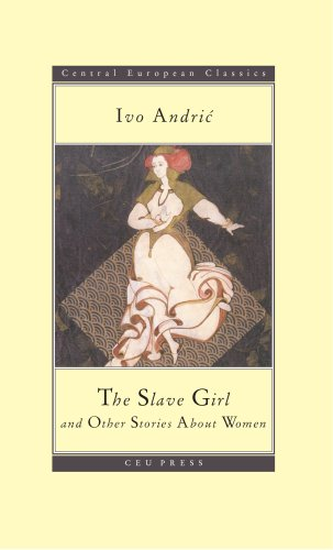 The Slave Girl and Other Stories (CEU Press Classics)...