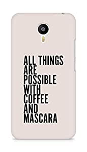 AMEZ all things are possible with coffee and mascara Back Cover For Meizum 2 Note
