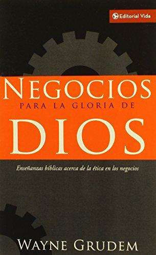 Negocios Para la Gloria de Dios: Ensenanzas Biblicas Acerca de la Etica en los Negocios