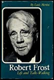 Robert Frost: Life and Talks-Walking