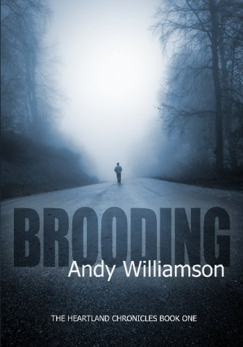 Brooding: The Heartland Chronicles Book 1, Andy Williamson