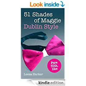 51 Shades of Maggie, Dublin Style: A Dublin parody of Fifty Shades of Grey