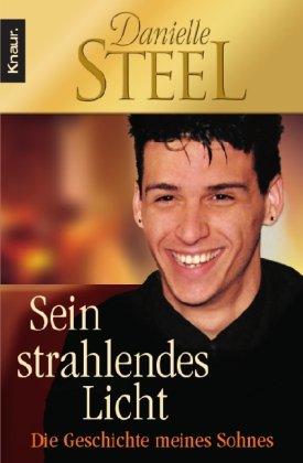 Buch: Sein strahlendes Licht - Die Geschichte meines Sohnes von Danielle Steel