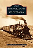 img - for Historic Railroads of Nebraska (Images of Rail) book / textbook / text book