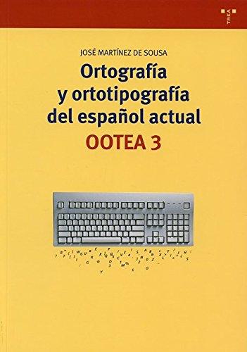 ORTOGRAFIA Y ORTOTIPOGRAFIA DEL ESPAÑOL ACTUAL