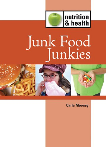 Junk Food Junkies (Nutrition And Health)