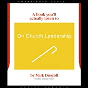 On Church Leadership (A Book You'll Actually Listen To) | [Mark Driscoll]