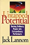 img - for [(Untapped Potential: Turning Ordinary People into Extraordinary Performers )] [Author: Jack Lannom] [Jan-2001] book / textbook / text book