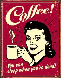 Coffee You Can Sleep When You're Dead Distressed Retro Vintage Tin Sign (You Can Can compare prices)