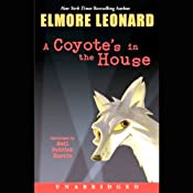A Coyote's in the House | [Elmore Leonard]
